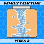 family-talk-wk3